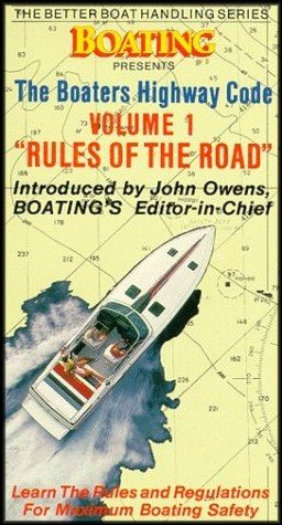 The Boaters Highway Code: Rules Of The Road (Learn The Rules And Regulations For Maximum Boating Safety) Volume 1 [Vhs Video] front-1060306