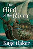 The Bird of the River (076532296X) by Baker, Kage