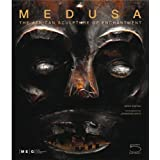 Medusa: The African Sculpture of Enchantment