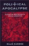 Political Apocalypse: A Study of Dostoevsky's Grand Inquisitor