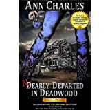Nearly Departed in Deadwood (Deadwood Humorous Mystery Book 1) ~ Ann Charles