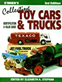 OBriens Collecting Toy Cars and Trucks: Identification & Value Guide (Collecting Toy Cars & Trucks)
