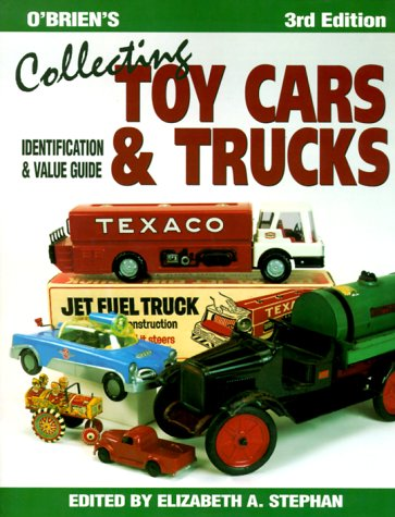 O'Brien's Collecting Toy Cars and Trucks: Identification & Value Guide (Collecting Toy Cars & Trucks)