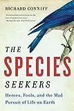 The Species Seekers - Heroes, Fools, and...
