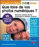 Que faire de vos photos num�riques ?:...
