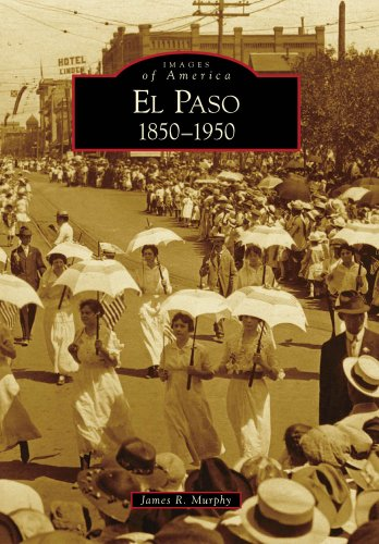 El Paso:: 1850-1950 (Images of America) (Images of America (Arcadia Publishing))