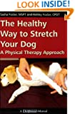 The Healthy Way to Stretch Your Dog: A Physical Therapy Approach (Dogwise Manual)