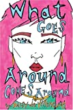 img - for What Goes Around Comes Around book / textbook / text book