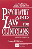 Concise Guide to Psychiatry and Law for Clinicians, Second Edition