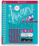 The Awesomest, Randomest Book Ever: Super smarts and silly stuff for girls (American Girl)