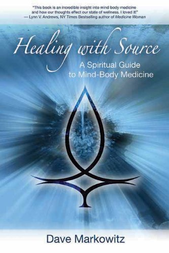 Healing with Source: A Spiritual Guide to Mind-Body Medicine