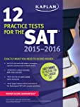 Kaplan 12 Practice Tests for the SAT...