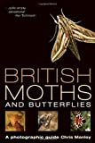 British Moths and Butterflies (Photographic Guide) (Authors) Manley, Chris (2008) published by Christopher Helm Ornithology [Paperback]
