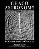 Chaco Astronomy: An Ancient American Cosmology