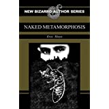 Naked Metamorphosis ~ Eric Mays