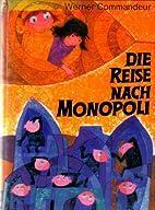 Die Reise nach Monopoli by Werner Commandeur