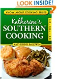 Katherine's Southern Cooking (Know About Cooking Series Book 2)