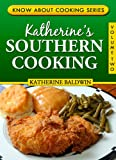 Katherines Southern Cooking (Know About Cooking Series Book 2)