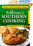 Katherine's Southern Cooking (Know Ab...