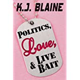 Politics, Love, and Live Bait (Book 3 of the Phoenix Chronicles)