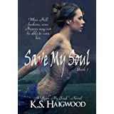 Save My Soul ~ K. S. Haigwood