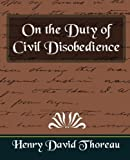 On the Duty of Civil Disobedience (new edition) [Paperback] [2007] Henry David Thoreau