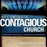 img - for Becoming a Contagious Church: Revolutionizing the Way We View and Do Evangelism book / textbook / text book