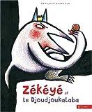 echange, troc Nathalie Dieterlé - Zékéyé et le Djoudjoukalaba