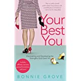 Your Best You: Discovering and Developing the Strengths God Gave Youby Bonnie Grove