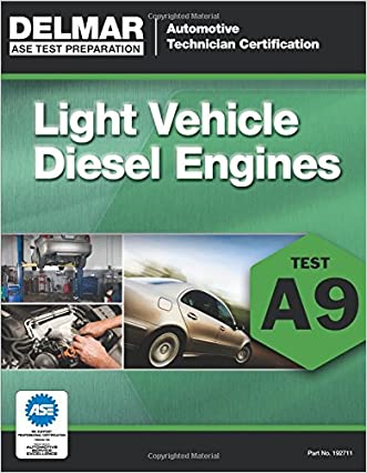 ASE Test Preparation - A9 Light Vehicle Diesel Engines (Ase Test Preparation: Automobile Certification)