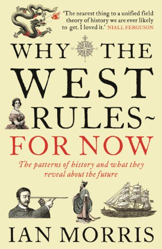 Ian Morris - Why The West Rules--For Now