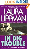 In Big Trouble (Tess Monaghan Mysteries)