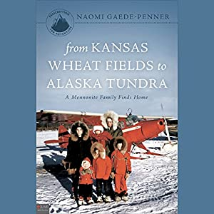 From Kansas Wheat Fields to Alaska Tundra Audiobook