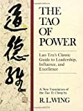 img - for The Tao of Power: Lao Tzu's Classic Guide to Leadership, Influence, and Excellence [A new translation of the Tao Te Ching] book / textbook / text book