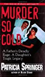 img - for Murder So Cold: A Father's Dea book / textbook / text book