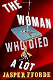 The Woman Who Died A Lot: A Thursday Next Novel (Thursday Next Novels (Viking))