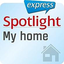 Spotlight express - Wortschatz-Training: Alltag - Mein Zuhause (       ungekürzt) von div. Gesprochen von: div.