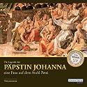 Die Legende der Päpstin Johanna: Eine Frau auf dem Stuhl Petri Hörbuch von  div. Gesprochen von: Marlies Engel, Ernst-August Schepmann