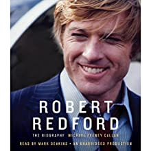 Robert Redford: The Biography Audiobook by Michael Feeney Callan Narrated by Mark Deakins