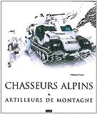 echange, troc Philippe Poulet - Chasseurs alpins et artilleurs de montagne