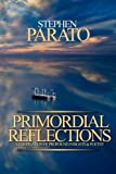 Primordial Reflections: A Compilation of Profound Insights and Poetry