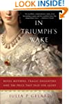In Triumph's Wake: Royal Mothers, Tra...