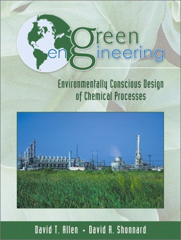 Green Engineering: Environmentally Conscious Design of...