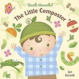 The Little Composter (Teenie Greenies)