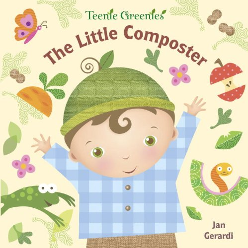 The Little Composter (Teenie Greenies)