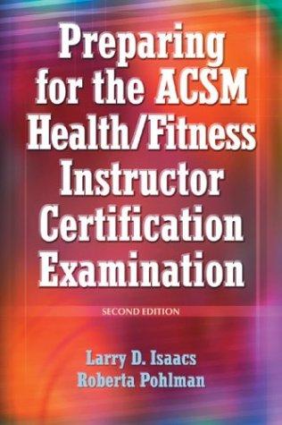 Preparing For the ACSM Hlth/Ftnss Instrctr Certification Exam-2nd PDF