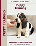 Puppy Training: Owner's Week-By-Week Training Guide (Training Book Series)