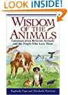 Wisdom of the Animals: Communication Between Animals and the People Who Love Them