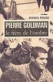 Pierre Goldman : Le frère de l'ombre