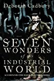 Seven Wonders of the Industrial World (0007163053) by Cadbury, Deborah